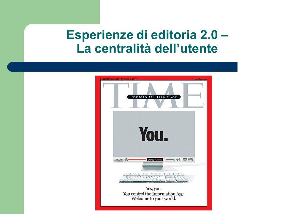 Esperienze di editoria 2.0 – La centralità dell'utente