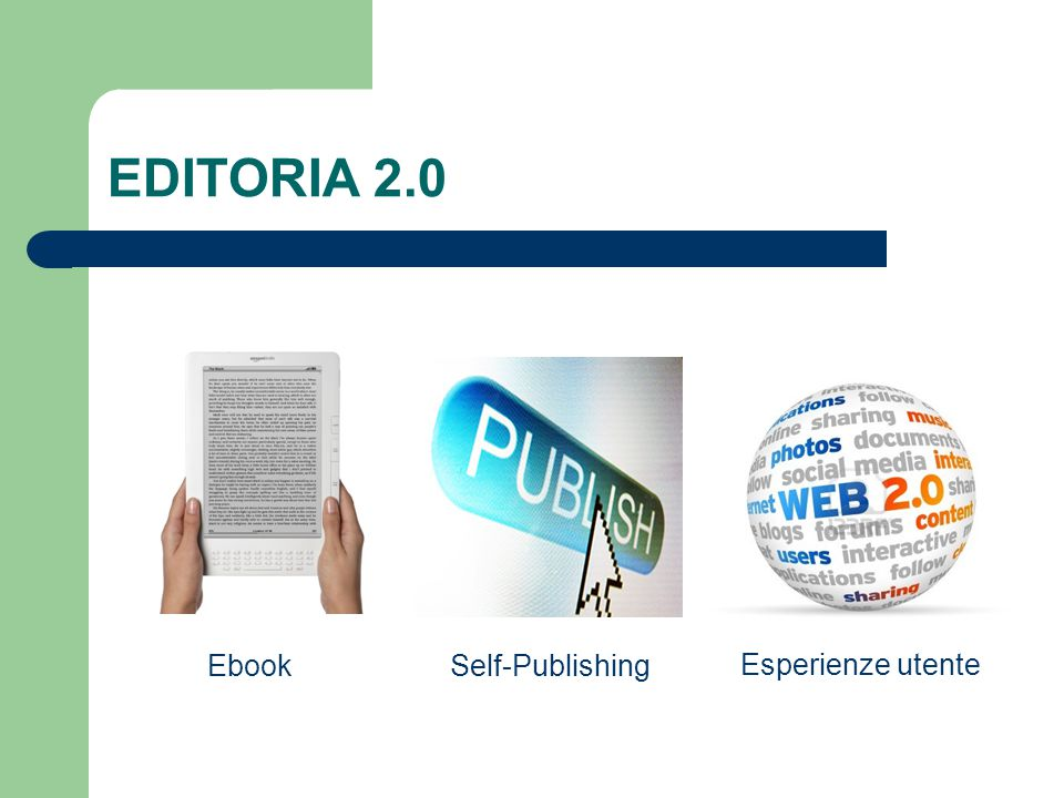 EDITORIA 2.0 EbookSelf-Publishing Esperienze utente