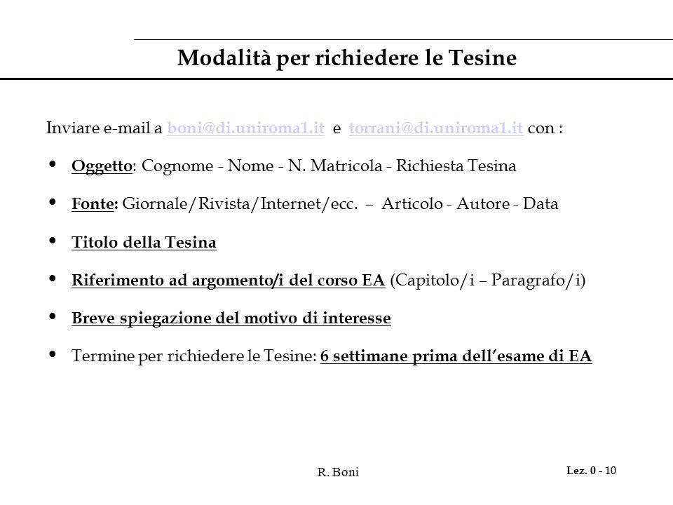 R. Boni Lez. 0 - 10 Modalità per richiedere le Tesine Inviare e-mail a boni@di.uniroma1.it e torrani@di.uniroma1.it con : boni@di.uniroma1.it torrani@