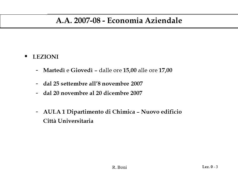 R. Boni Lez. 0 - 3 A.A. 2007-08 - Economia Aziendale LEZIONI - Martedì e Giovedì – dalle ore 15,00 alle ore 17,00 - dal 25 settembre all'8 novembre 20
