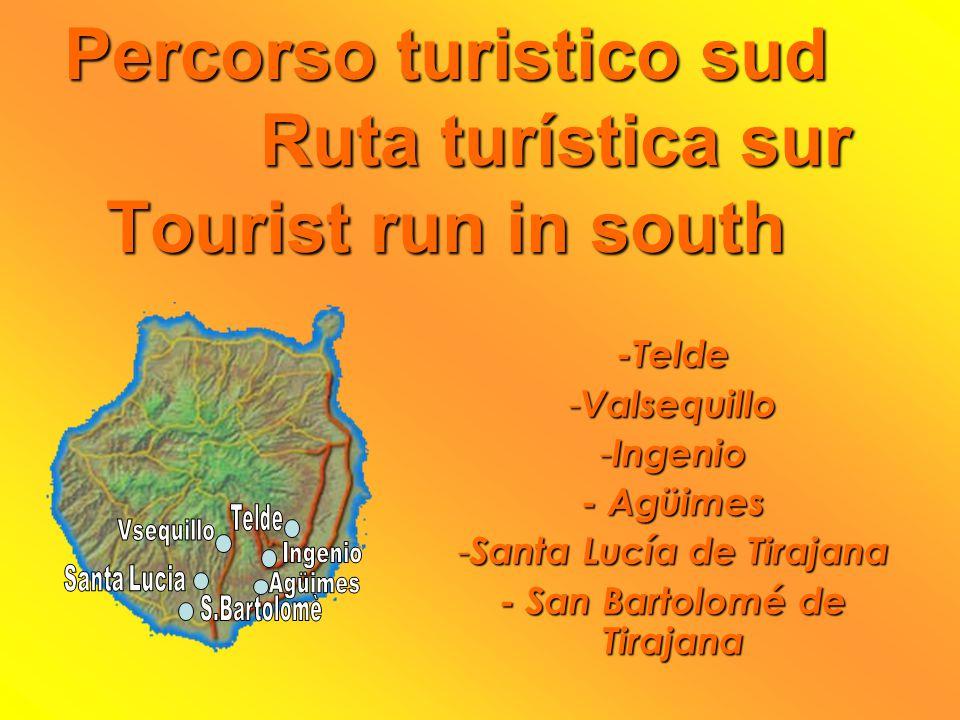 Percorso turistico sud Ruta turística sur Tourist run in south -Telde -V-V-V-Valsequillo -I-I-I-Ingenio - Agüimes -S-S-S-Santa Lucía de Tirajana - San