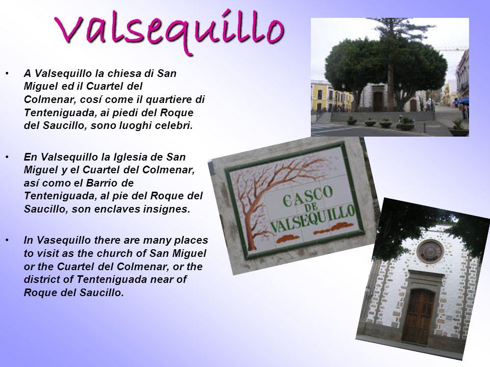 Valsequillo A Valsequillo la chiesa di San Miguel ed il Cuartel del Colmenar, cosí come il quartiere di Tenteniguada, ai piedi del Roque del Saucillo,