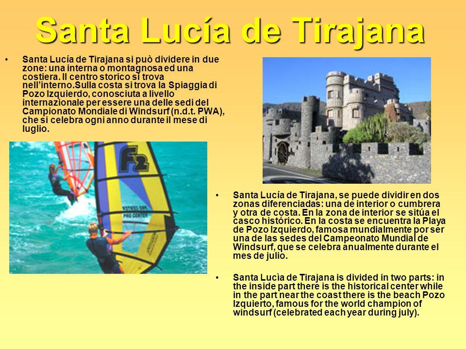 Santa Lucía de Tirajana Santa Lucía de Tirajana si può dividere in due zone: una interna o montagnosa ed una costiera. Il centro storico si trova nell