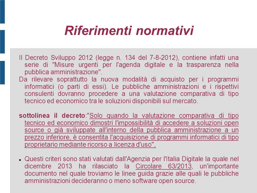 Riferimenti normativi Il Decreto Sviluppo 2012 (legge n. 134 del 7-8-2012), contiene infatti una serie di