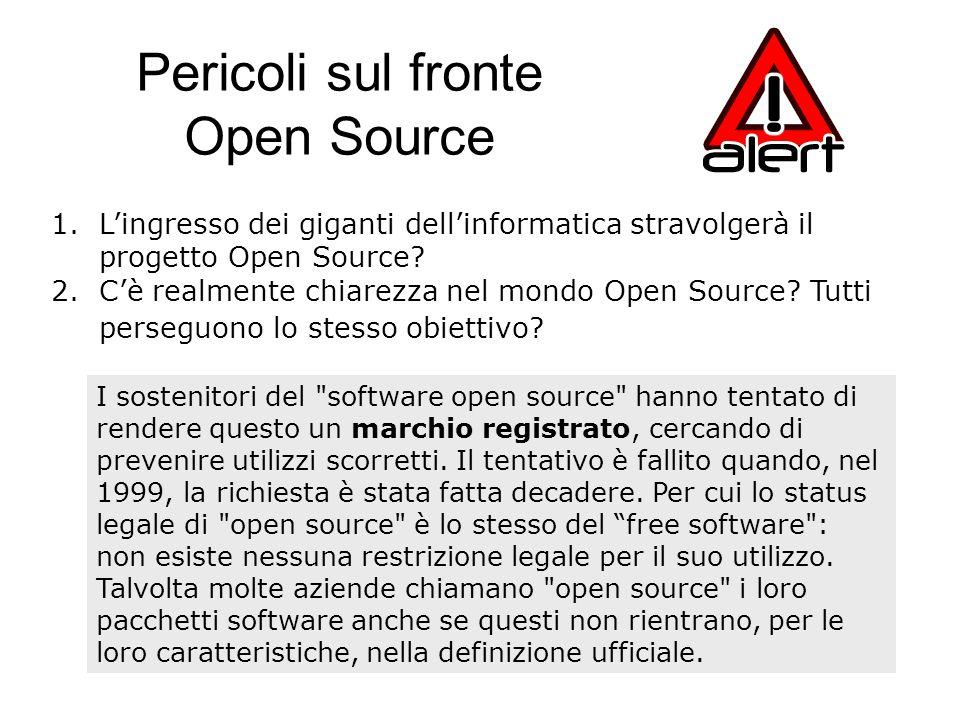 Pericoli sul fronte Open Source 1.L'ingresso dei giganti dell'informatica stravolgerà il progetto Open Source.