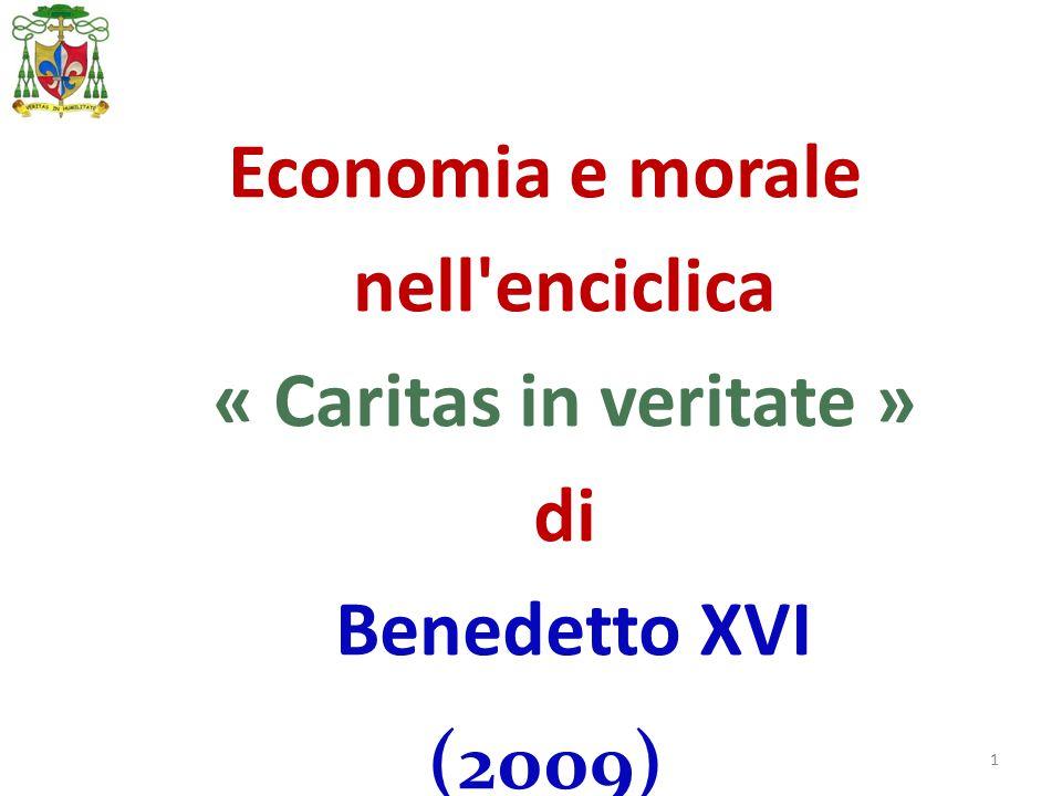 1 Economia e morale nell enciclica « Caritas in veritate » di Benedetto XVI (2009)