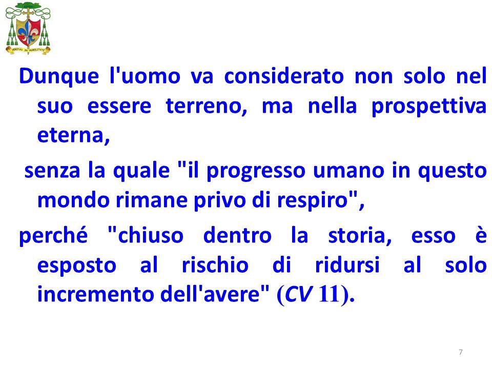8 Nell'introduzione il Papa ricorda che la carità è la via maestra della dottrina sociale della Chiesa : per non fraintenderla, va coniugata con la verità.