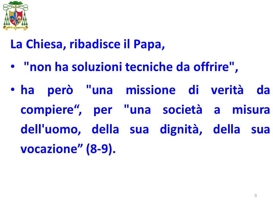 9 La Chiesa, ribadisce il Papa,