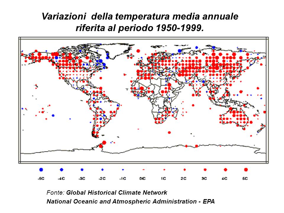 Fonte: Global Historical Climate Network National Oceanic and Atmospheric Administration - EPA Variazioni della temperatura media annuale riferita al periodo 1950-1999.