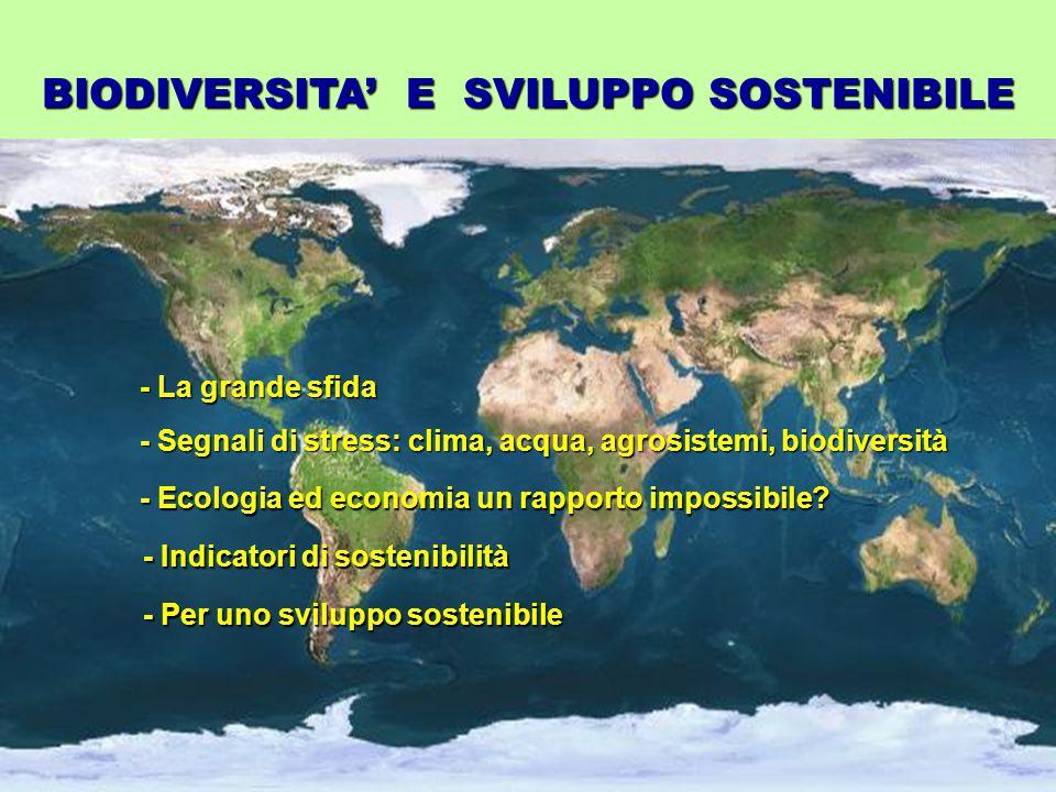 BIODIVERSITA' E SVILUPPO SOSTENIBILE - Ecologia ed economia un rapporto impossibile.