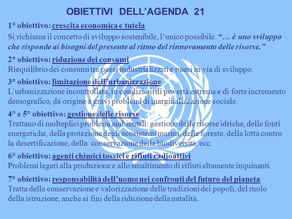 1° obiettivo: crescita economica e tutela Si richiama il concetto di sviluppo sostenibile, l'unico possibile.