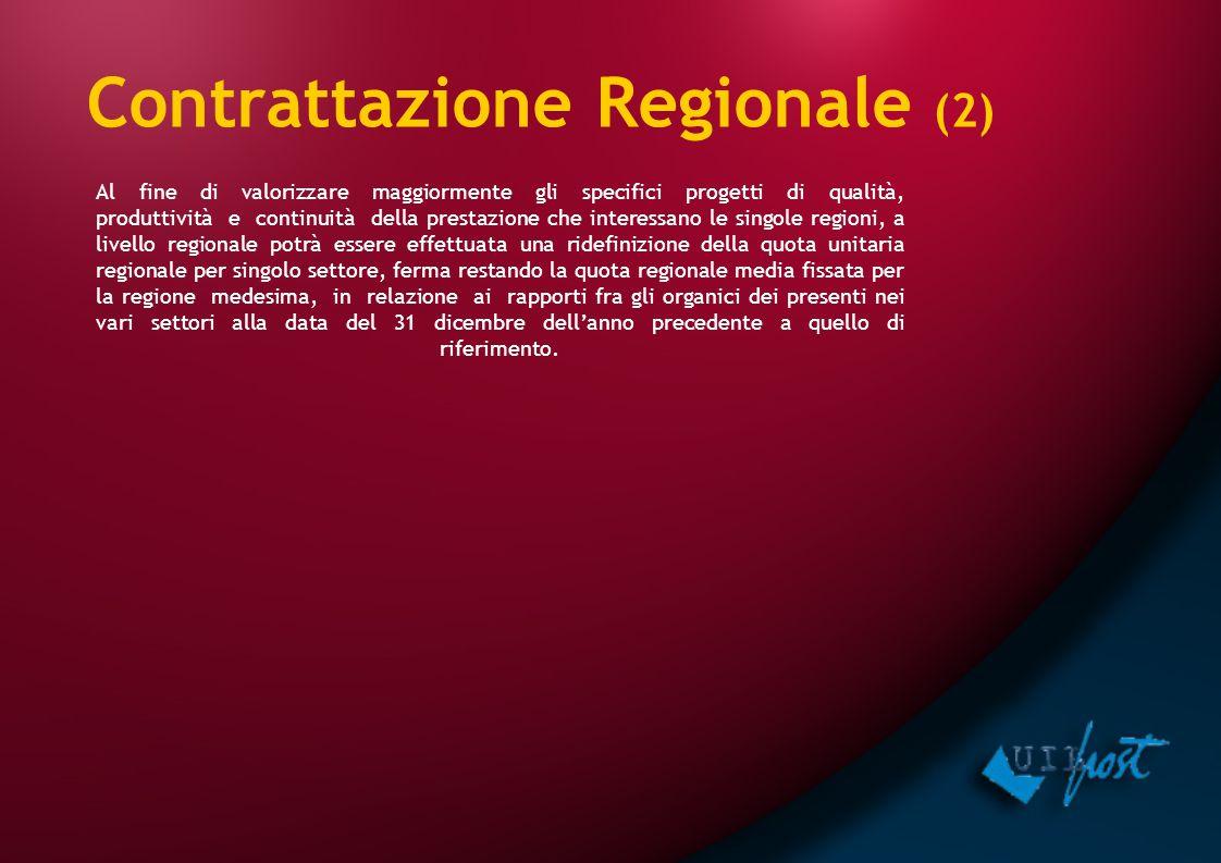 Al fine di valorizzare maggiormente gli specifici progetti di qualità, produttività e continuità della prestazione che interessano le singole regioni,