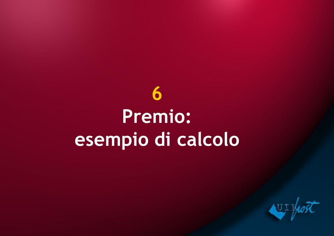 6 Premio: esempio di calcolo