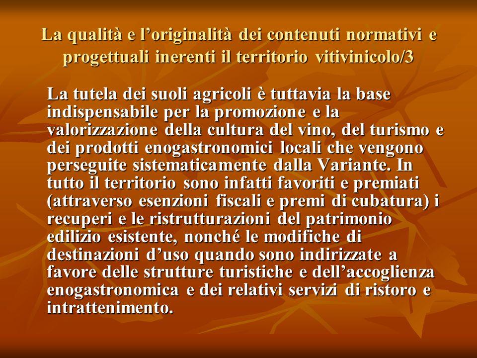 La qualità e l'originalità dei contenuti normativi e progettuali inerenti il territorio vitivinicolo/3 La tutela dei suoli agricoli è tuttavia la base