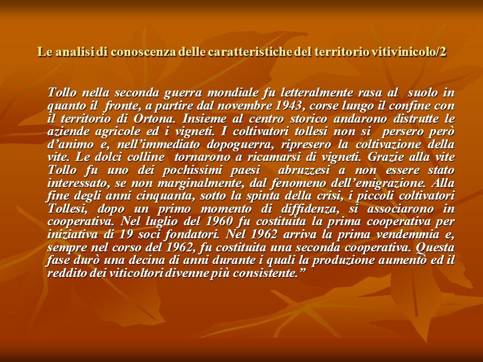 Le analisi di conoscenza delle caratteristiche del territorio vitivinicolo/2 Tollo nella seconda guerra mondiale fu letteralmente rasa al suolo in quanto il fronte, a partire dal novembre 1943, corse lungo il confine con il territorio di Ortona.