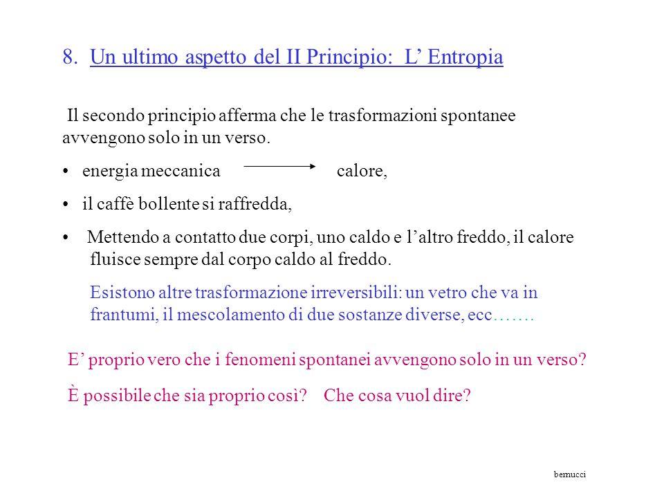 Termostato caldo Tc Macchine 1 + 2 Termostato freddo Tf Qf = 10 J W = 10 J Come è possibile? è rispettato il II principio? il funzionamento complessiv