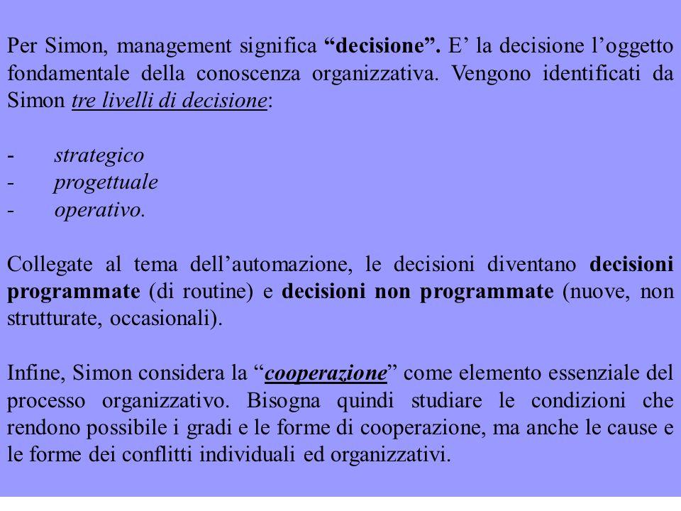 Per Simon, management significa decisione .
