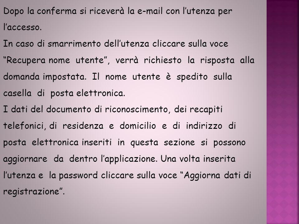 Dopo la conferma si riceverà la e-mail con l'utenza per l'accesso.