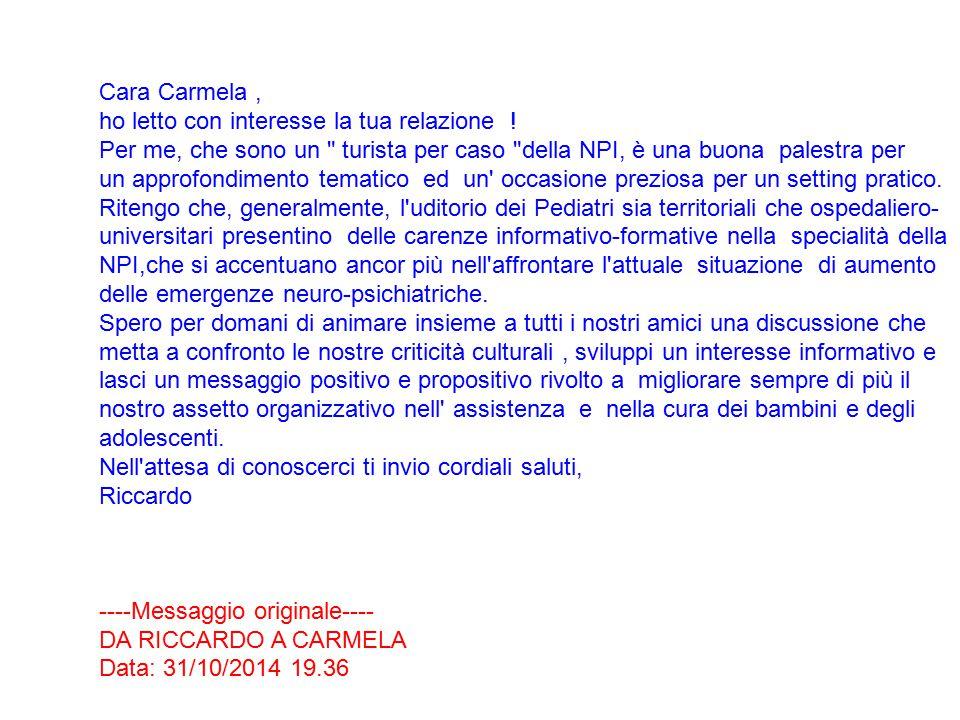 Cara Carmela, ho letto con interesse la tua relazione .