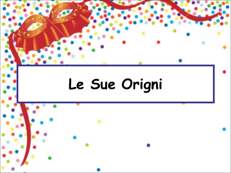 Le Sue Origni