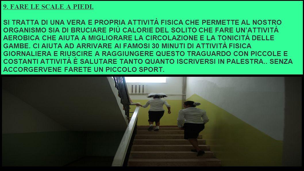 9.FARE LE SCALE A PIEDI.