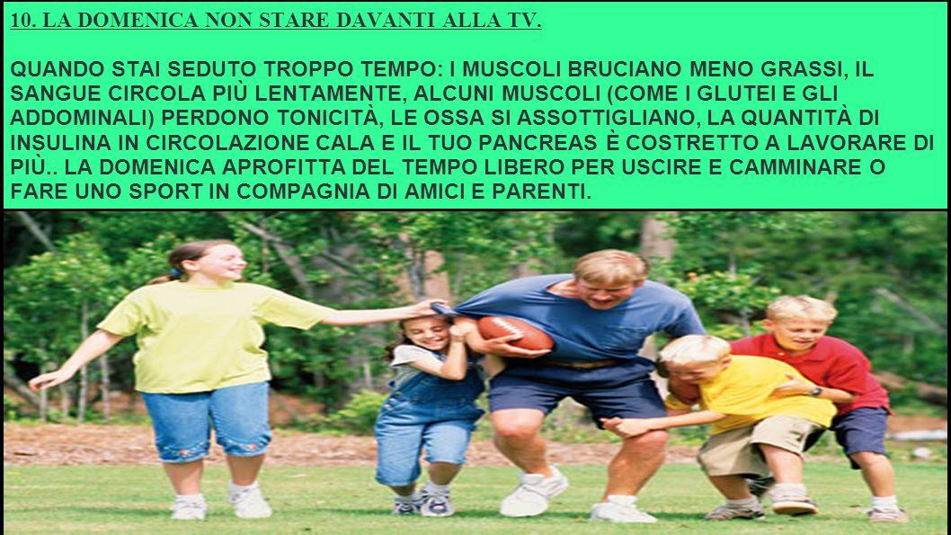 10.LA DOMENICA NON STARE DAVANTI ALLA TV.