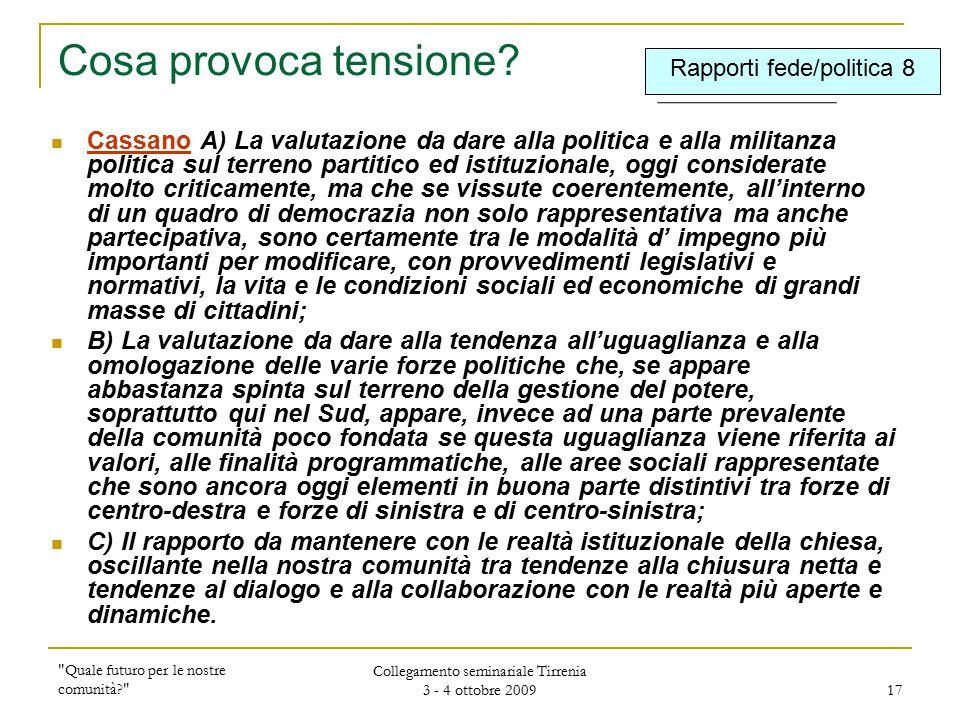 Quale futuro per le nostre comunità Collegamento seminariale Tirrenia 3 - 4 ottobre 2009 17 Cosa provoca tensione.