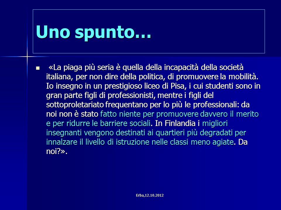 Uno spunto… «La piaga più seria è quella della incapacità della società italiana, per non dire della politica, di promuovere la mobilità. Io insegno i