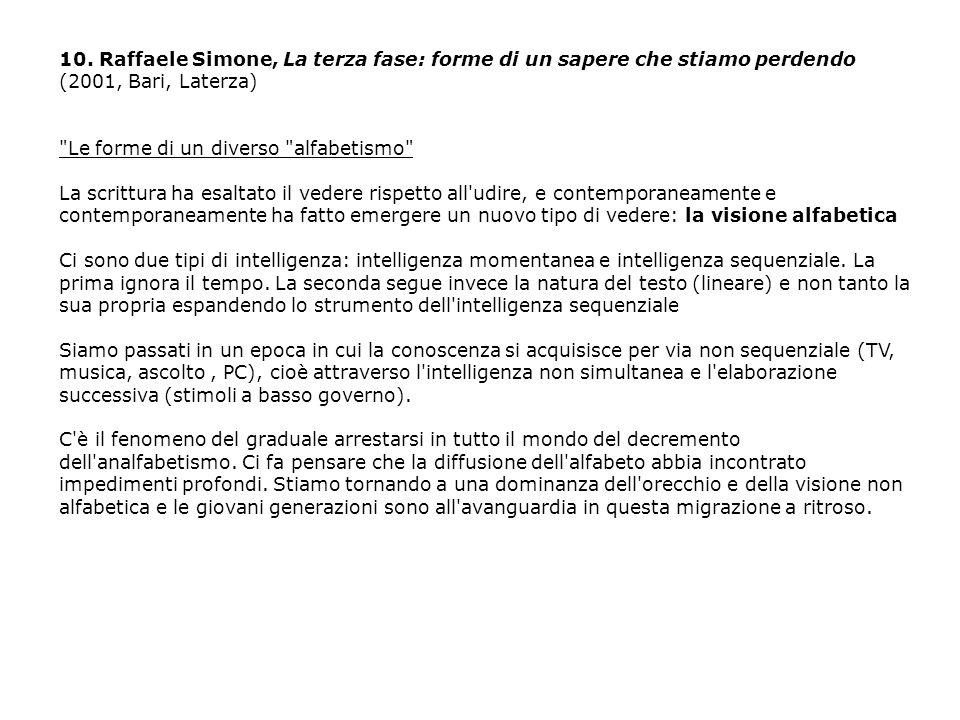 10. Raffaele Simone, La terza fase: forme di un sapere che stiamo perdendo (2001, Bari, Laterza)