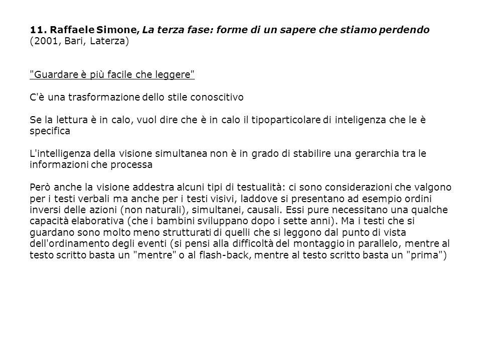 11. Raffaele Simone, La terza fase: forme di un sapere che stiamo perdendo (2001, Bari, Laterza)