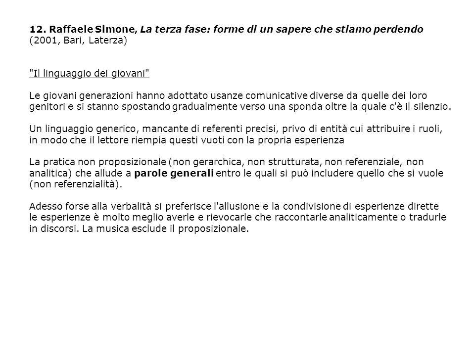 12. Raffaele Simone, La terza fase: forme di un sapere che stiamo perdendo (2001, Bari, Laterza)