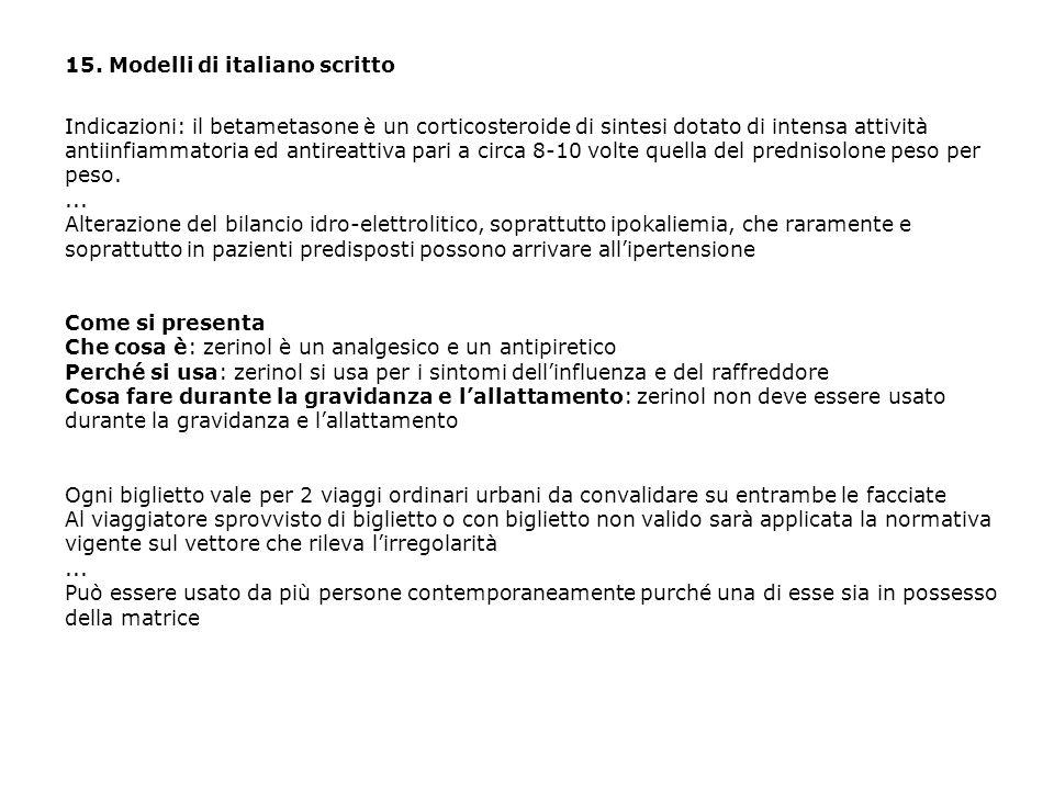 15. Modelli di italiano scritto Indicazioni: il betametasone è un corticosteroide di sintesi dotato di intensa attività antiinfiammatoria ed antireatt
