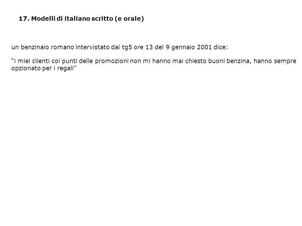 """17. Modelli di italiano scritto (e orale) un benzinaio romano intervistato dal tg5 ore 13 del 9 gennaio 2001 dice: """"i miei clienti coi punti delle pro"""