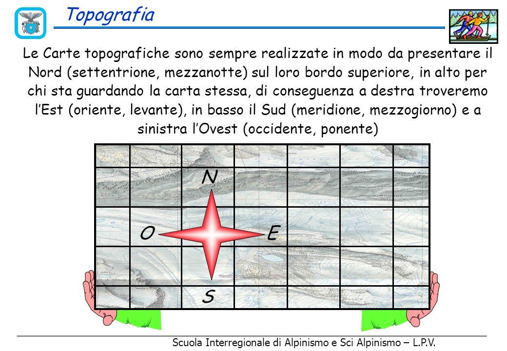 Scuola Interregionale di Alpinismo e Sci Alpinismo – L.P.V. La differenza nel sistema di proiezione, ovvero di deformazione, scelto comporta una diffe