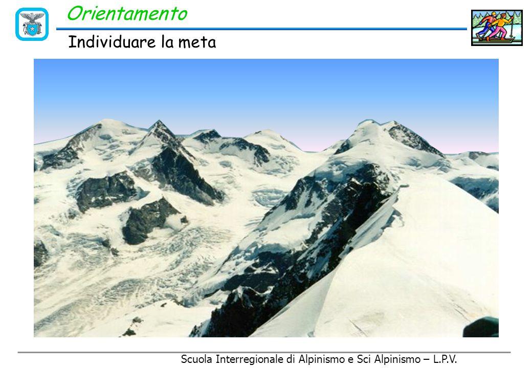 Scuola Interregionale di Alpinismo e Sci Alpinismo – L.P.V. Topografia Leggere una carta non ha nulla di magico e proprio per questo non ci si deve as