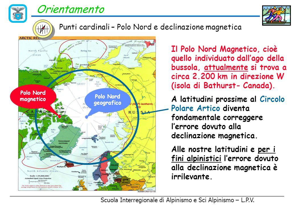 Scuola Interregionale di Alpinismo e Sci Alpinismo – L.P.V. Orientamento Punti cardinali - La stella polare Stella Polare Cassiopea Orsa Maggiore Orsa