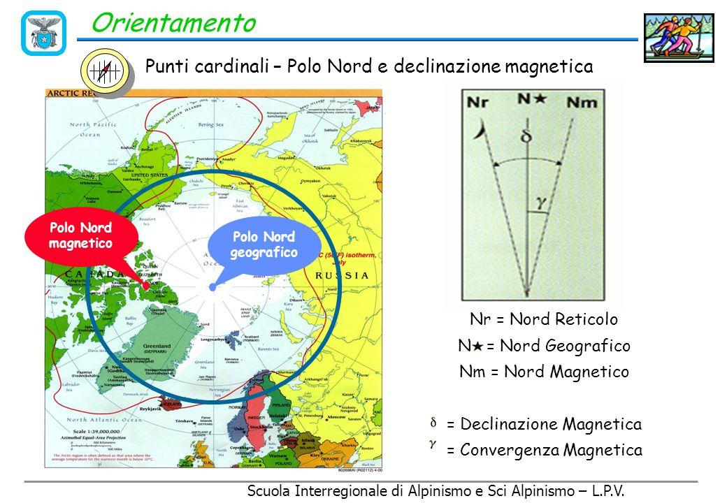 Scuola Interregionale di Alpinismo e Sci Alpinismo – L.P.V. Il Polo Nord Magnetico, cioè quello individuato dall'ago della bussola, attualmente si tro