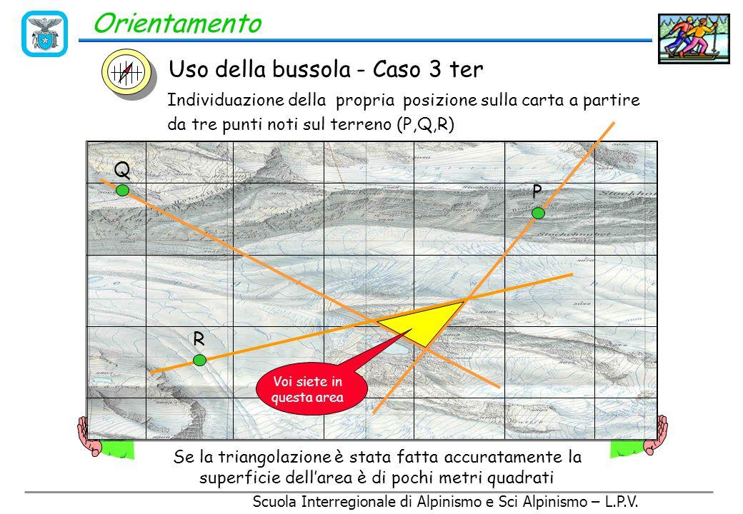 Scuola Interregionale di Alpinismo e Sci Alpinismo – L.P.V. Orientamento Individuazione della propria posizione sulla carta a partire da due punti not