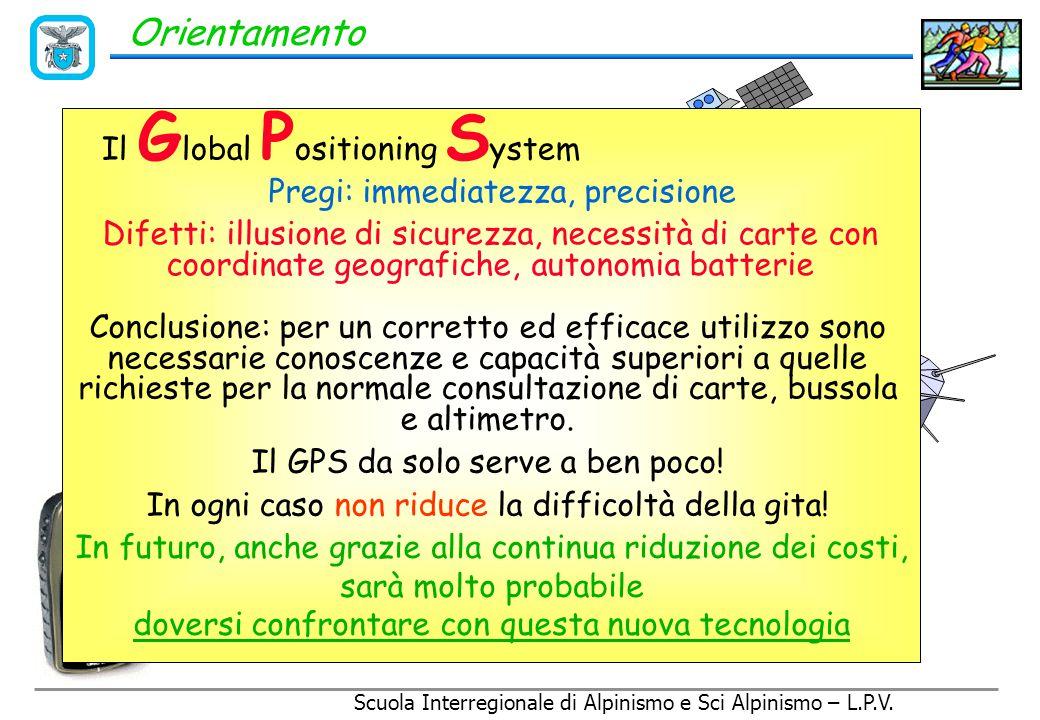 Scuola Interregionale di Alpinismo e Sci Alpinismo – L.P.V. Orientamento Il G lobal P ositioning S ystem: Funzionamento 24 + 3 satelliti, 1 rotazione