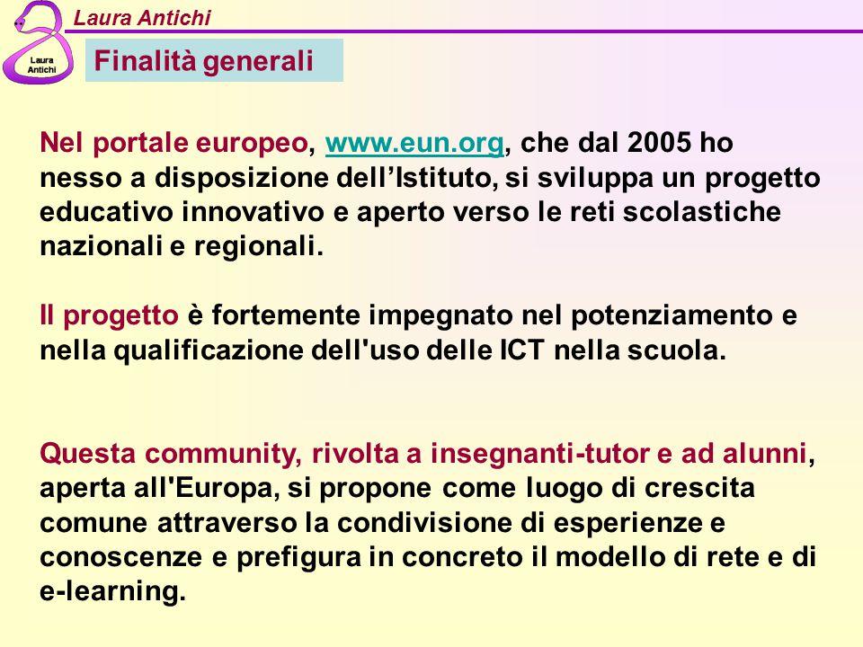 Finalità generali Nel portale europeo, www.eun.org, che dal 2005 ho nesso a disposizione dell'Istituto, si sviluppa un progetto educativo innovativo e