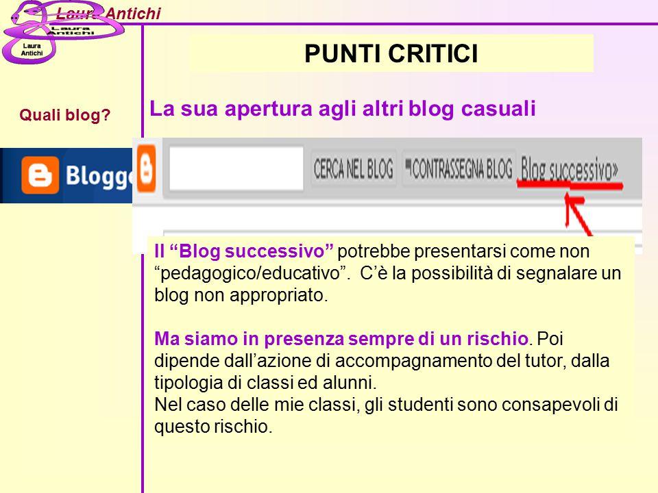 """Laura Antichi Quali blog? PUNTI CRITICI La sua apertura agli altri blog casuali Il """"Blog successivo"""" potrebbe presentarsi come non """"pedagogico/educati"""