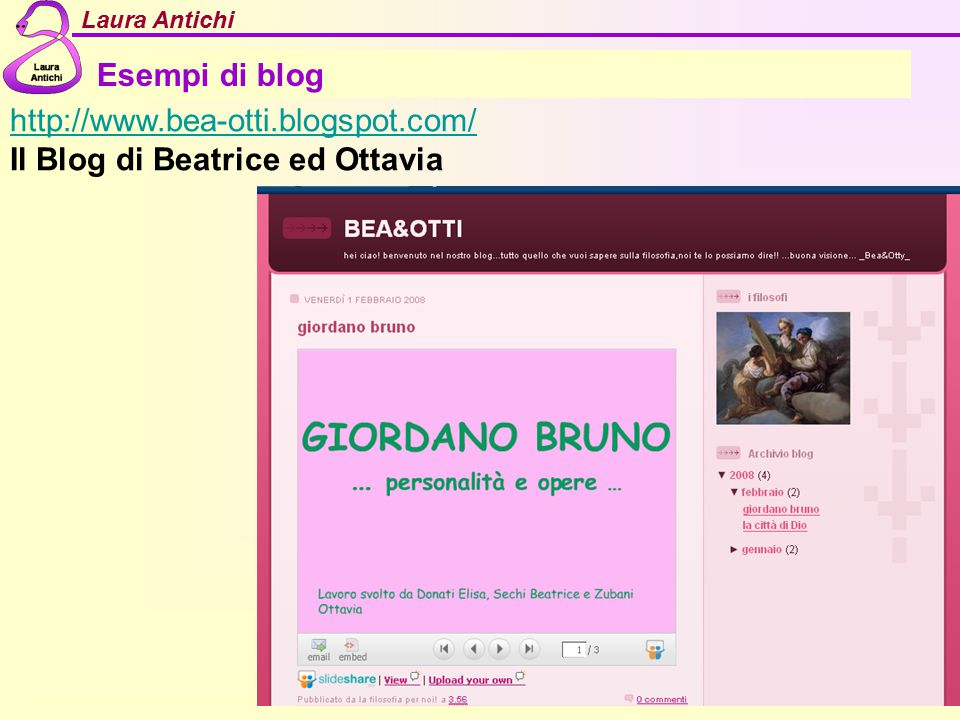 Laura Antichi Esempi di blog http://www.bea-otti.blogspot.com/ Il Blog di Beatrice ed Ottavia