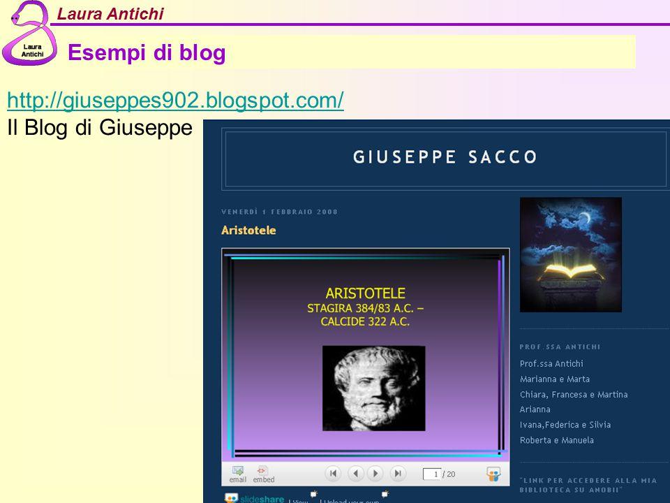 Laura Antichi Esempi di blog http://giuseppes902.blogspot.com/ Il Blog di Giuseppe
