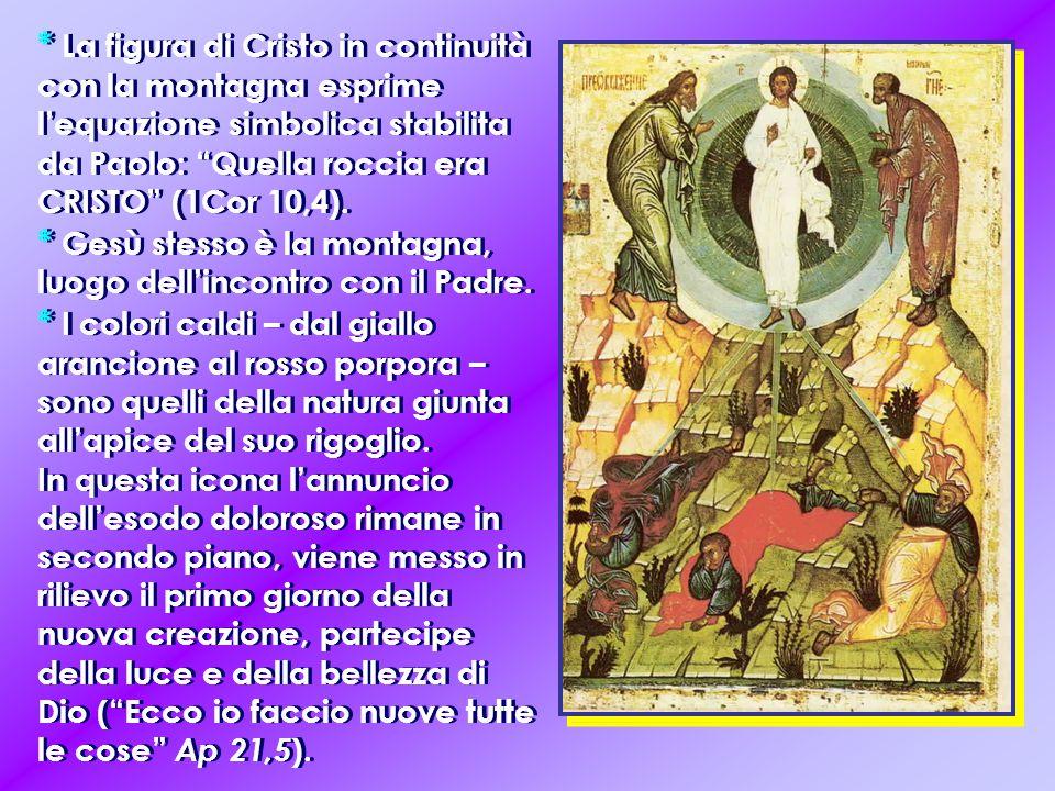 """* La figura di Cristo in continuità con la montagna esprime l'equazione simbolica stabilita da Paolo: """"Quella roccia era CRISTO"""" (1Cor 10,4). * Gesù s"""