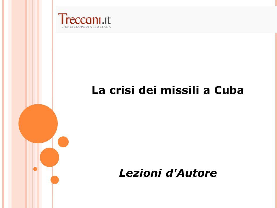 La crisi dei missili a Cuba Lezioni d Autore