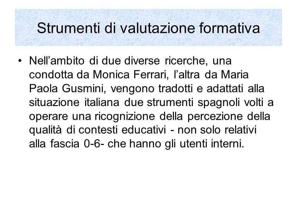 Strumenti di valutazione formativa Nell'ambito di due diverse ricerche, una condotta da Monica Ferrari, l'altra da Maria Paola Gusmini, vengono tradot