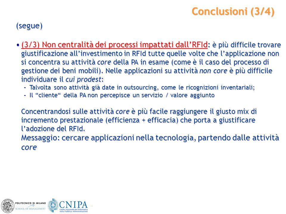 41 Conclusioni (3/4) (segue) (3/3) Non centralità dei processi impattati dall'RFId: è più difficile trovare giustificazione all'investimento in RFId t