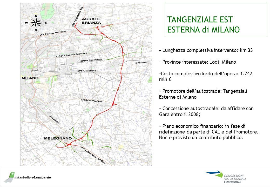 TANGENZIALE EST ESTERNA di MILANO - Lunghezza complessiva intervento: km 33 - Province interessate: Lodi, Milano -Costo complessivo lordo dell'opera: