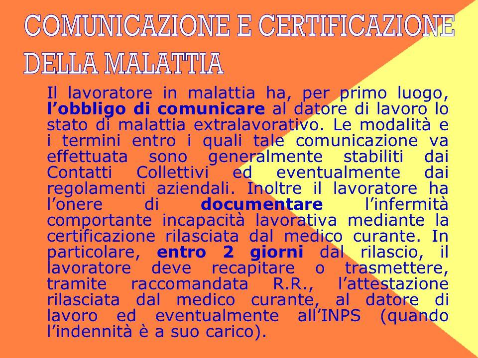 Il lavoratore in malattia ha, per primo luogo, l'obbligo di comunicare al datore di lavoro lo stato di malattia extralavorativo.