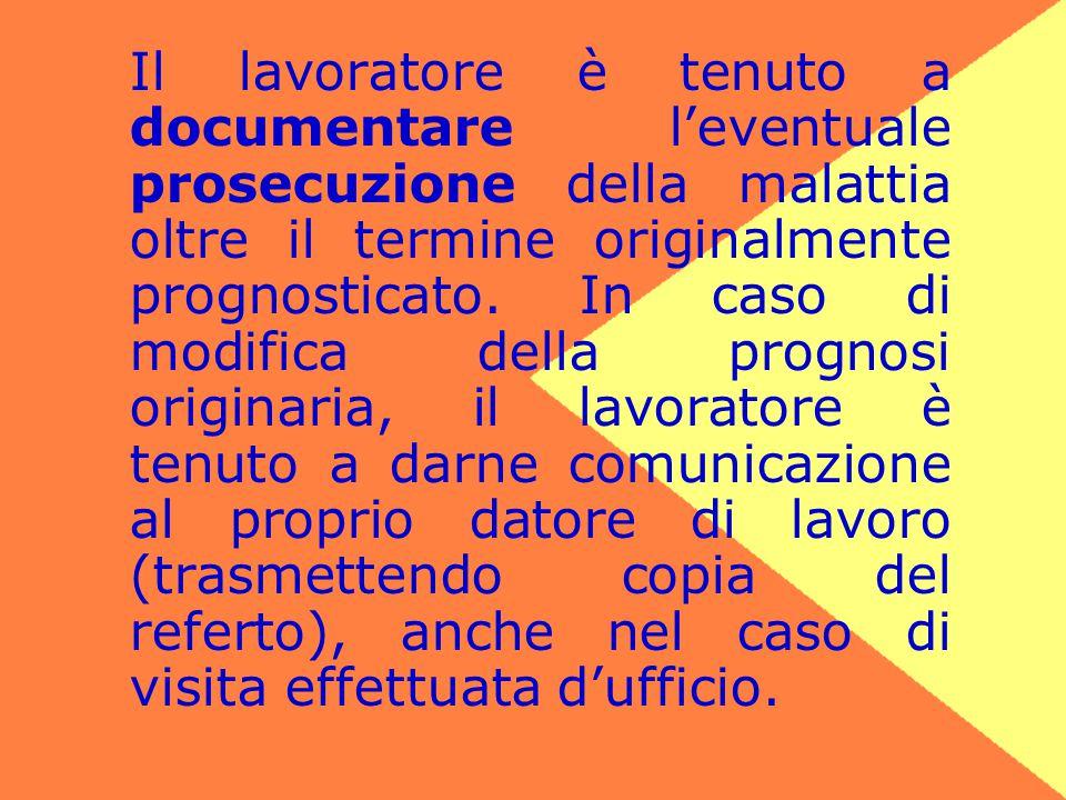 Nei casi di: ♣ mancata comunicazione dello stato di malattia e della prosecuzione della stessa oltre i termini originariamente prognostiati; ♣ comunicazione effettuata oltre i termini previsti dal Contratto Collettivo;